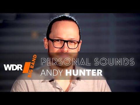 Andy Hunter: Portrait - PERSONAL SOUNDS  | WDR BIG BAND mp3