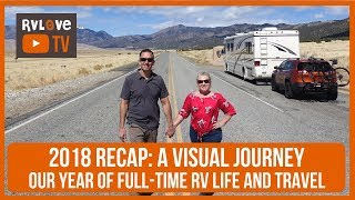 2018 RECAP: Our Year of Full-Time RV Life & Travel + Our RV Makeover | Full-time RV Living & Travel
