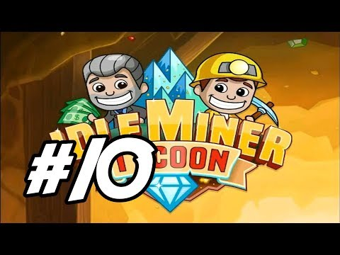 Idle Miner Tycoon - 10 -