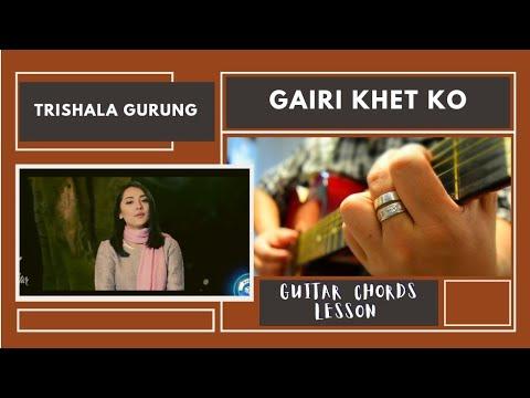 Gairi Khet Ko - Trishala Gurung - Guitar Chords Lesson #NRK!!!