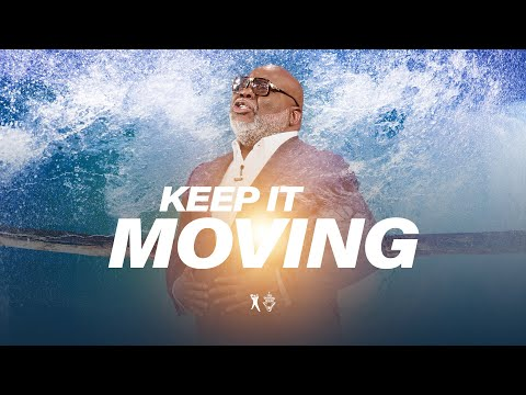 Keep It Moving: The Fear Factor - Bishop T.D. Jakes [September 22, 2019]