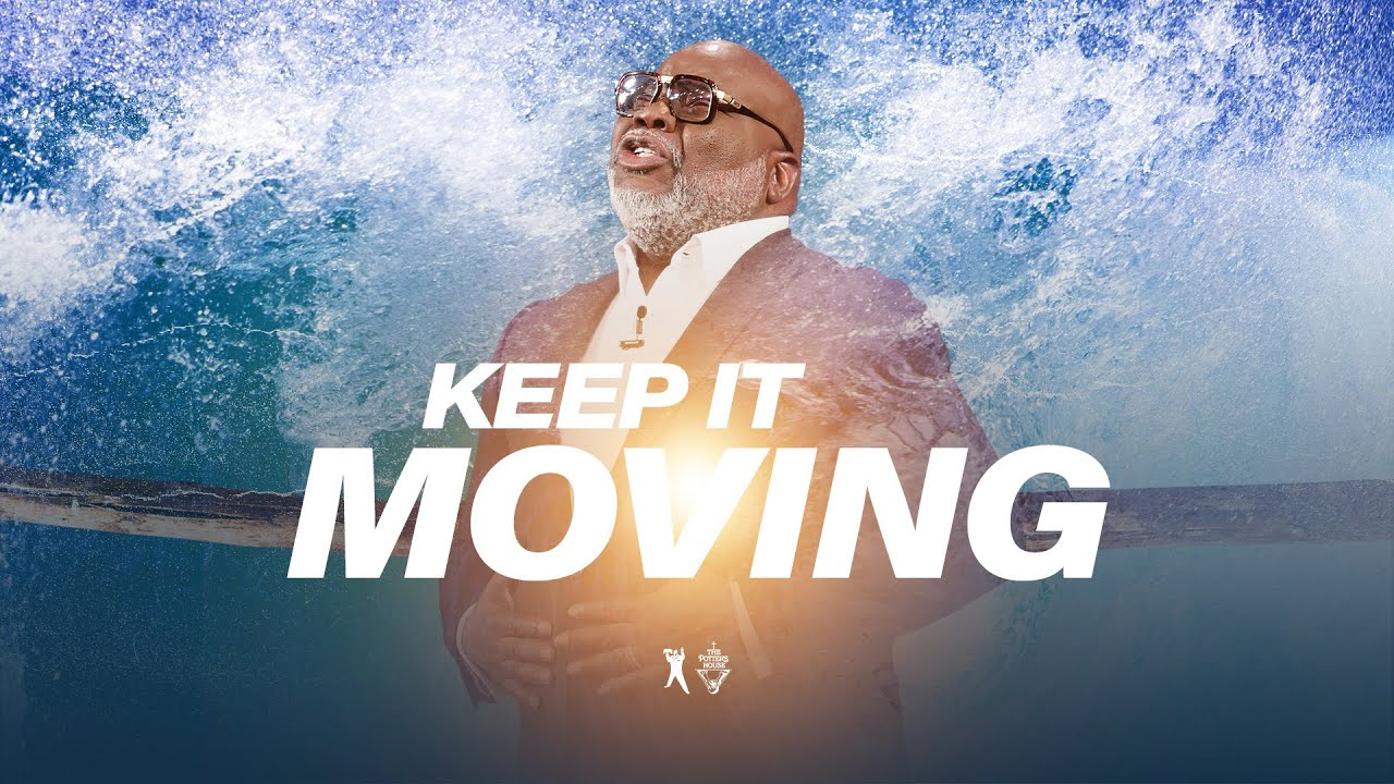 Download Keep It Moving: The Fear Factor - Bishop T.D. Jakes [September 22, 2019]