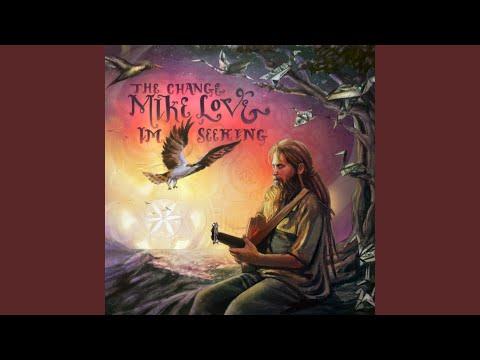 Mike Love ~ The Change I'm Seeking