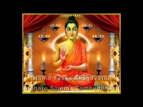 Namo Tassa Bhagavato Arahato Samma Sambuddhasa.