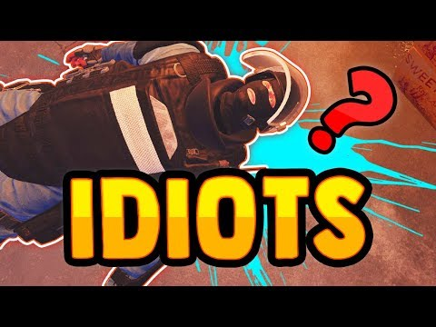 THE BIGGEST IDIOTS IN THE GAME - Rainbow Six Siege