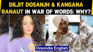 Kangana Ranaut and Diljit Dosanjh engage in an ugly spat on twitter: What did they say|Oneindia News