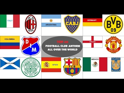 TOP ˇ40ˇ Football Club Anthem . All Over the World (Not Official List)
