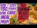 HOW I LOST 130 POUNDS LOW CARB MEAL PREP FAST SUMMER WEIGHT LOSS mp3