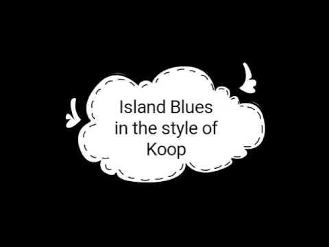 Island Blues - Koop Karaoke (instrumental track)