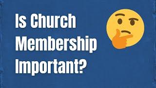 Is Church Membership Important?
