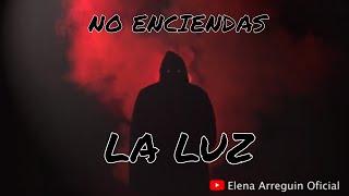 HISTORIAS DE TERROR: No Enciendas La Luz