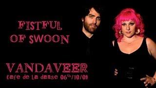 Vandaveer - Fistful Of Swoon (live at Le Cafe de la Danse)
