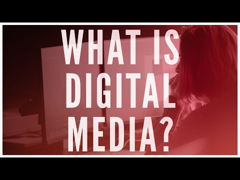 What is Digital Media?