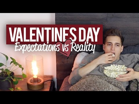 VALENTINE'S DAY EXPECTATIONS VS. REALITY
