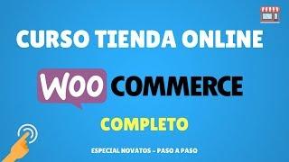 Curso Tienda Online con Woocommerce - Completo ✅ Novatos 2018 - Paso a Paso