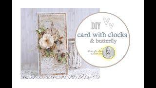 DIY Card with Clock & Butterfly / Tutorial / Kartka z Zegarem i Motylem