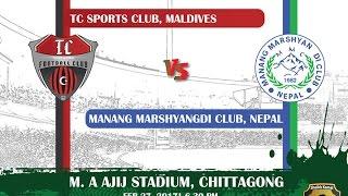 Live On | TC Sports Club Maldives VS Manang Marshyangdi Club Nepal | Match No- 13