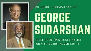 Prof Subhash Kak remembers Physicist George Sudarshan