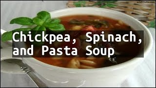 Recipe Chickpea, Spinach, and Pasta Soup