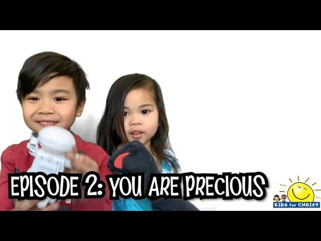 Episode 02 - You are Precious, Kids for Christ