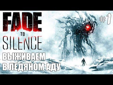 Fade To Silence Прохождение на русском #1 ► Игра Fade To Silence про выживание
