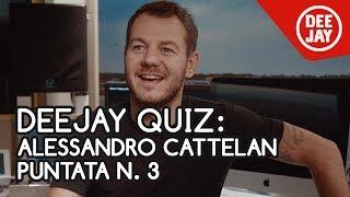 DEEJAY Quiz: Alessandro Cattelan - Puntata n.3