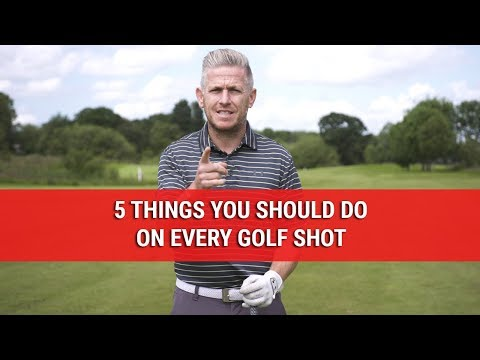 5 Things You Should Do On Every Golf Shot – Golf Swing Tips – DWG
