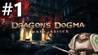 Dragon's Dogma Dark Arisen Gameplay - Stabdominal Steve - Part 1 [Let's Play]