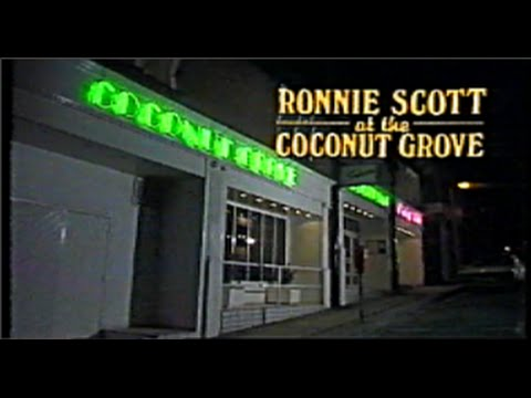 Ronnie Scott at the Coconut Grove