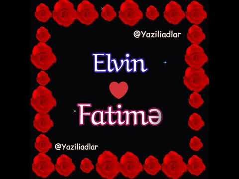 Elvin ❤ Fatime Yazili adlar , super video mahni , bezekli adlar , Adina uygun videolar 2020