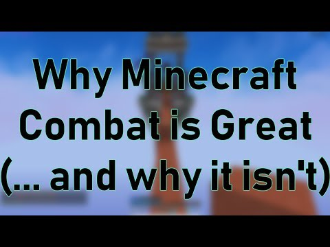 Why Minecraft Combat Is Great (... And Why It Isn't)