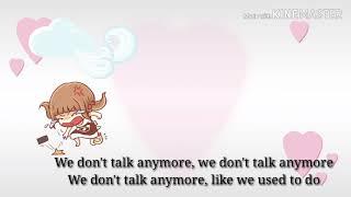 Lirik lagu We Don't Talk Anymore- by Charlie puth