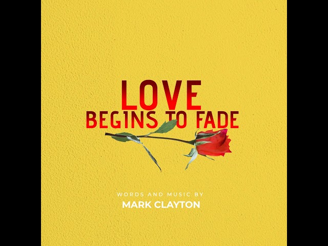 Love Begins To Fade