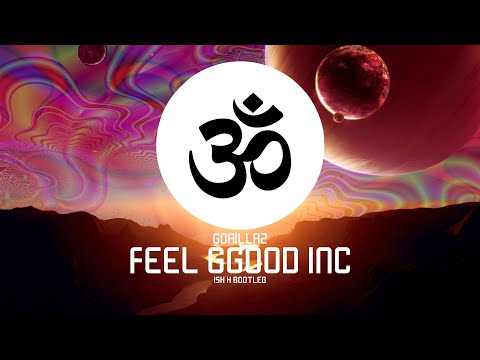 Gorillaz - Feel Good Inc (Ish K Bootleg)