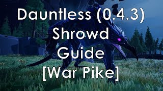Dauntless | Shrowd Guide [War Pike]