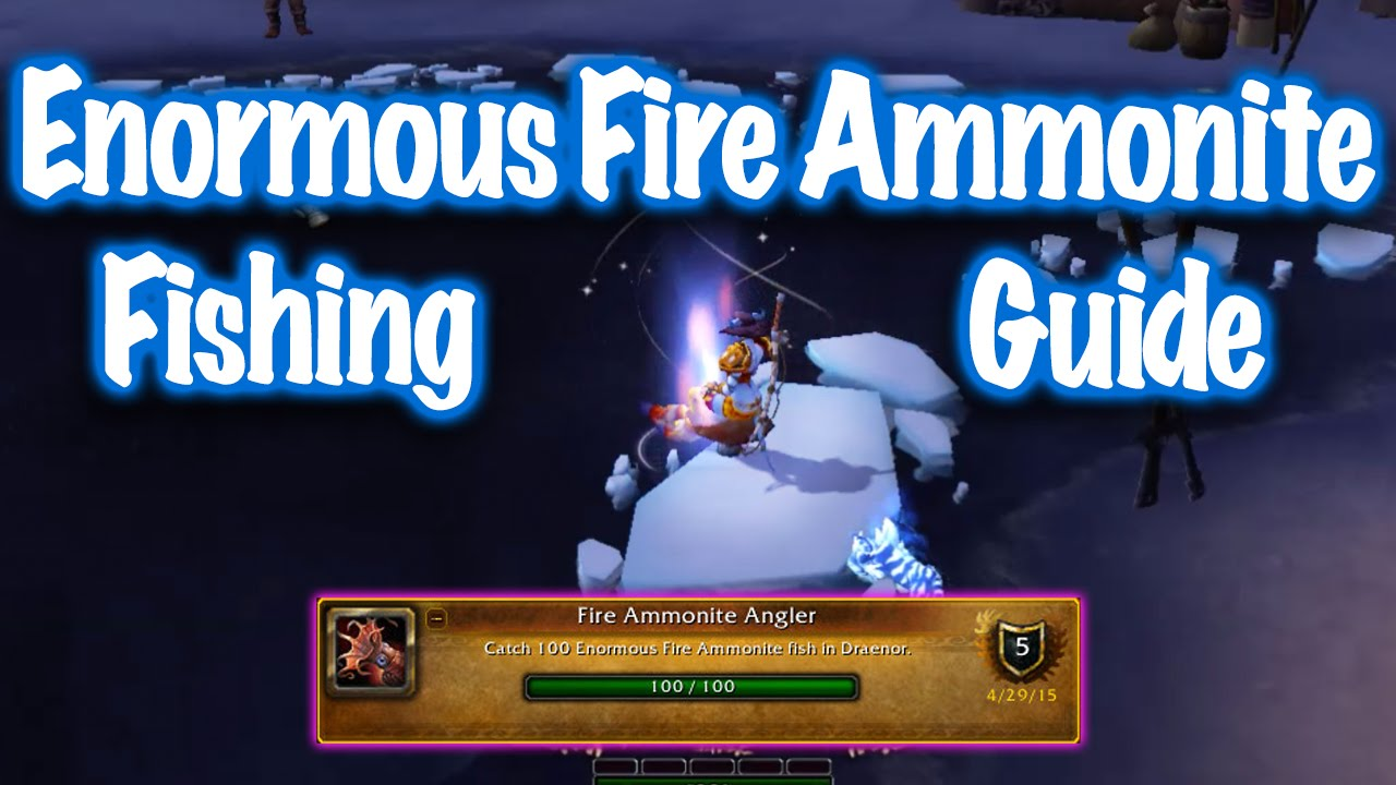 Jessiehealz enormous fire ammonite fish guide world of for Wow fishing guide