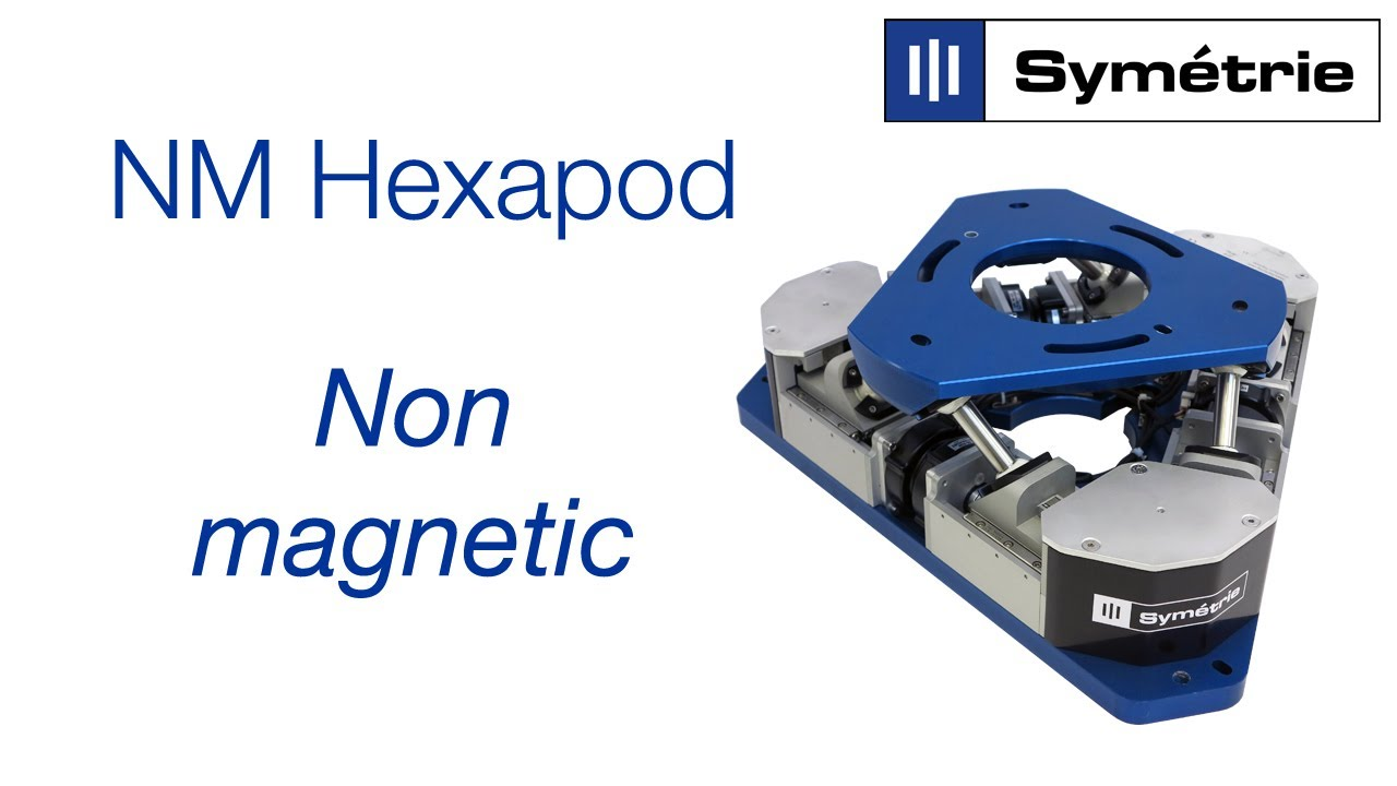 New video non-magnetic hexapod - Symetrie