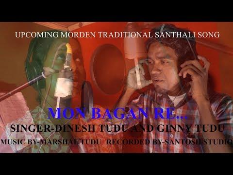 Mon Bagan Re (upcoming Morden Traditional Santhali Song  )