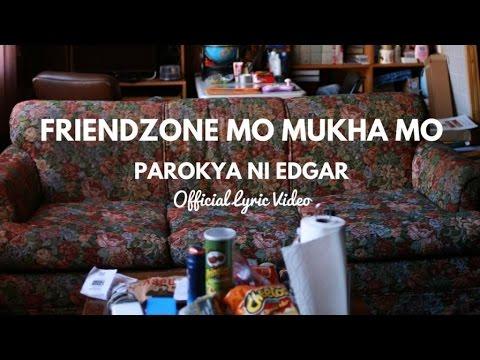 Parokya Ni Edgar - Friendzone Mo Mukha Mo (Official Lyric VIdeo)
