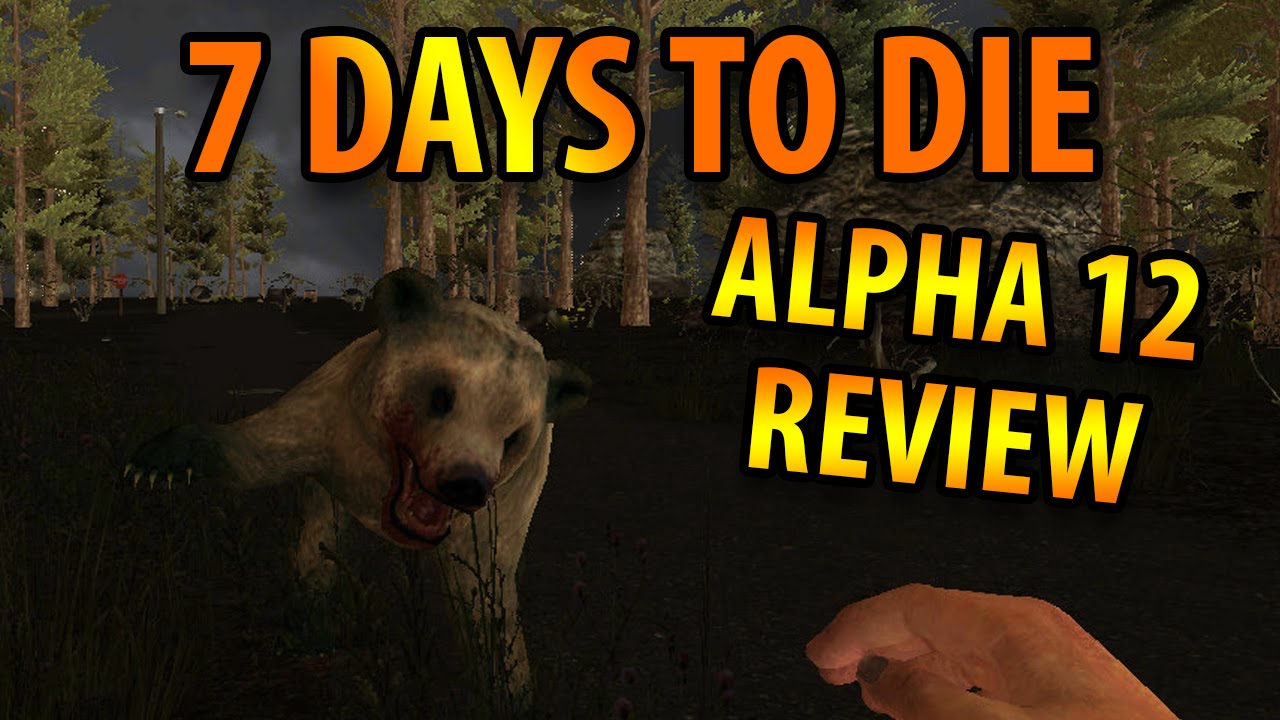 7 days to die alpha 12 review youtube. Black Bedroom Furniture Sets. Home Design Ideas