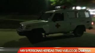 HAY NUEVE PERSONAS HERIDAS TRAS VUELCO DE CAMPANA