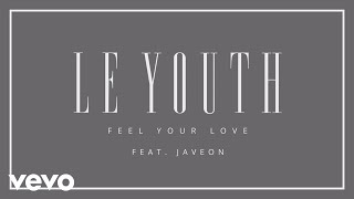 Le Youth - Feel Your Love (Audio) ft. Javeon