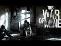 Como Matar a Los Militares(Avanzada Militar)- This War Of Mine-- Marck VC