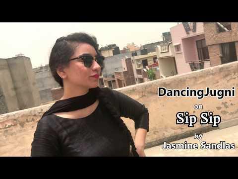 SIP SIP -Jasmine Sandlas | Ft Intense | Free Style Punjabi Dance | Dancing Jugni