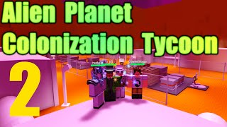 [ROBLOX: Alien Planet Colonization Tycoon] - Lets Play w/ Friends Ep 2 - Generator Room!
