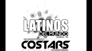 COSTARS ! - Latinos del Mundo (Original Mix)