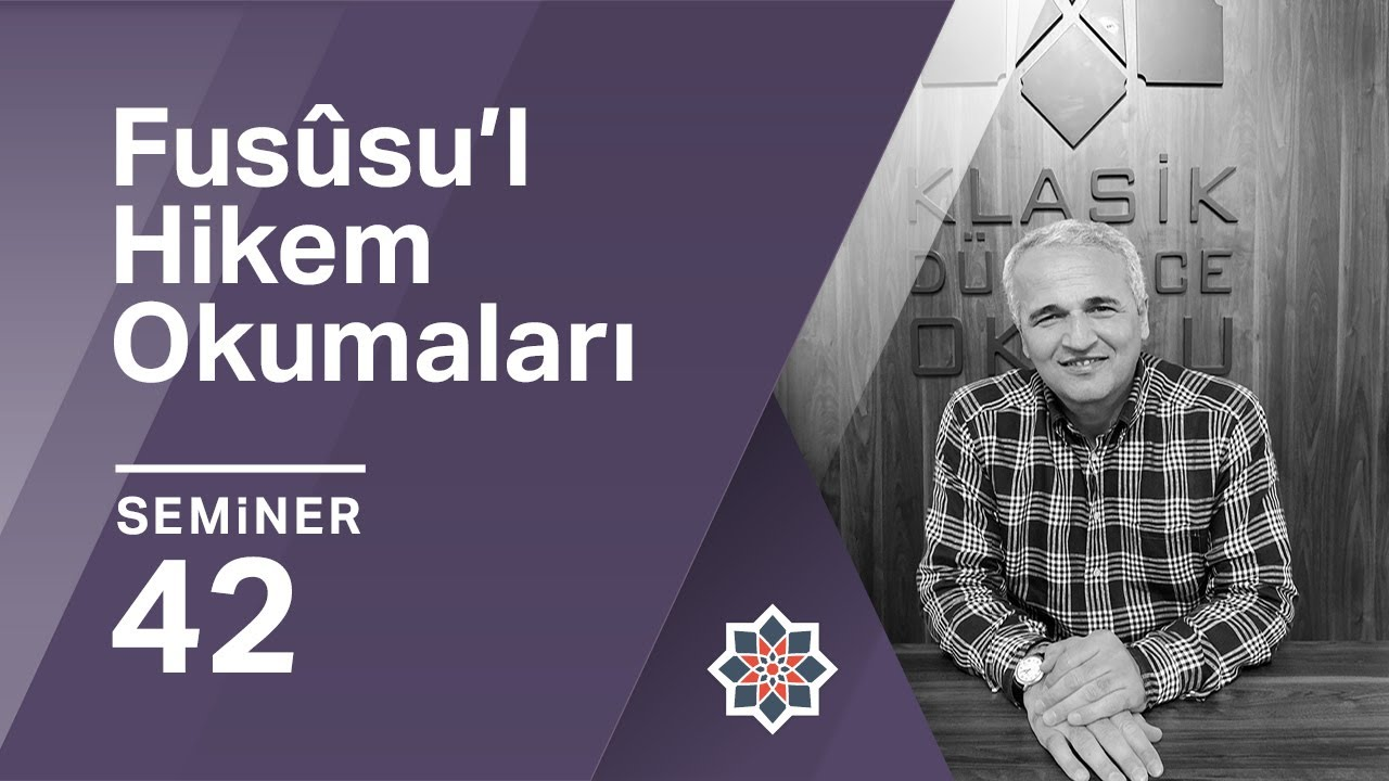 Ekrem Demirli, Fusûsu'l Hikem Okumaları, 42. Seminer