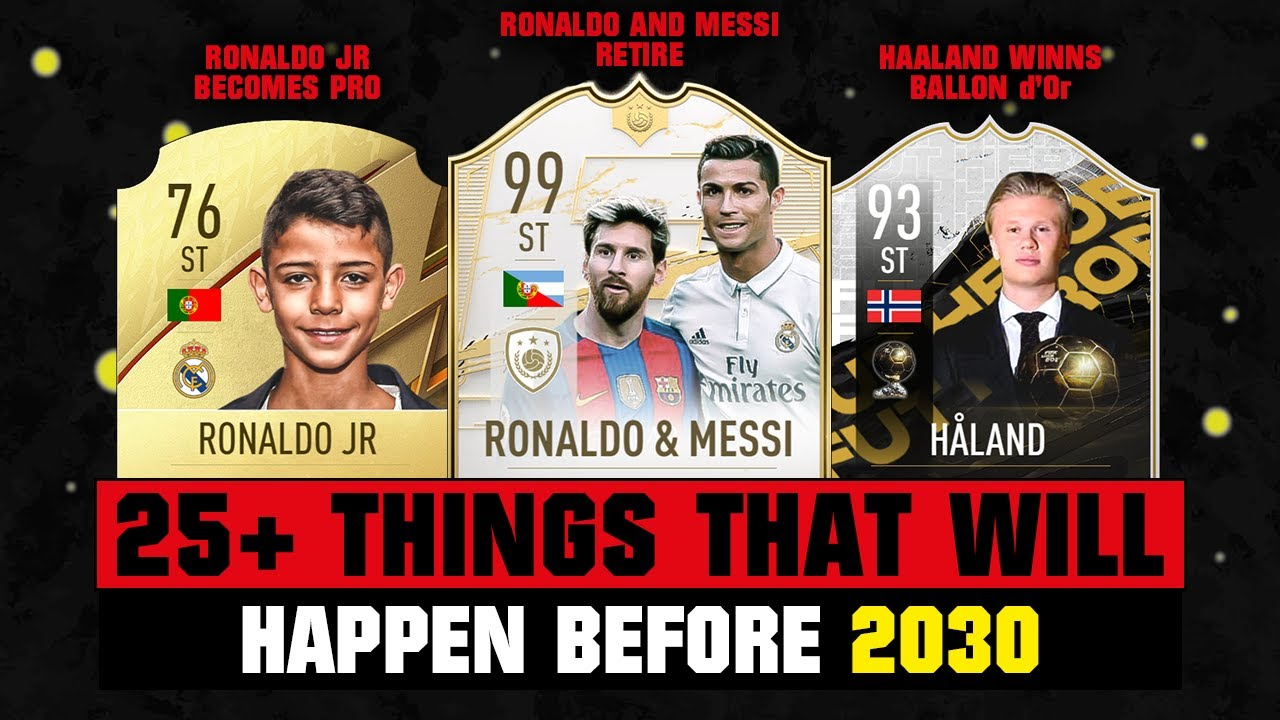 25+ Things That Will HAPPEN IN FOOTBALL Before 2030! 😵😱 ft. Ronaldo, Messi, Haaland... etc