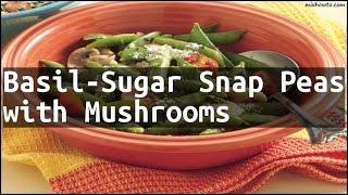 Sugar Snap Peas with Mushrooms