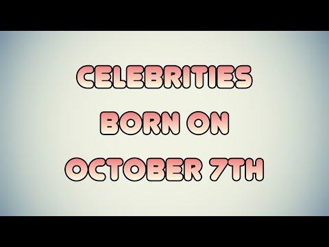 Celebrities born on October 7th